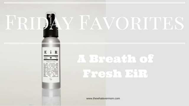 Friday Favorites Fresh Eir
