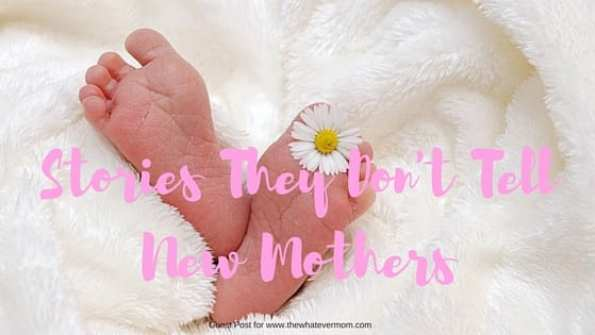 Things They Don't Tell New Mothers