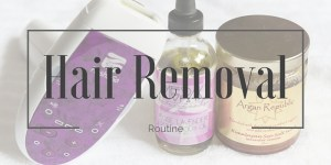 Hair Removal Routine