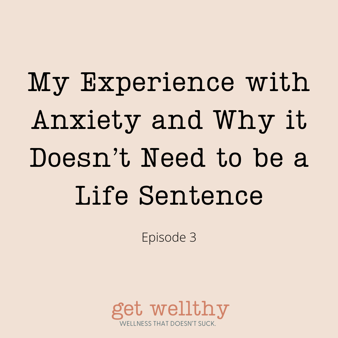 My Experience with Anxiety and Why it Doesn't Need to be a Life Sentence