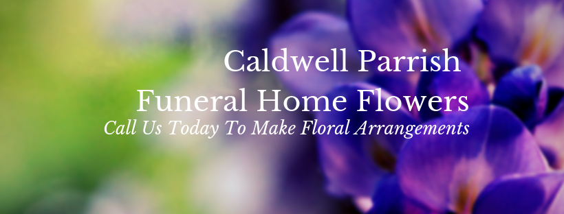 Caldwell Parrish funeral home flowers