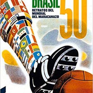 brasil 50, el maracanazo, libro de Toni Padilla