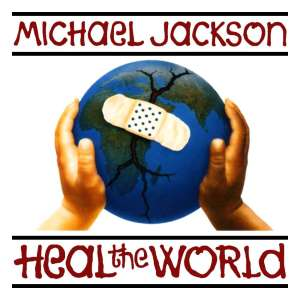 "michael said, ""heal the world,"" and i believe him"