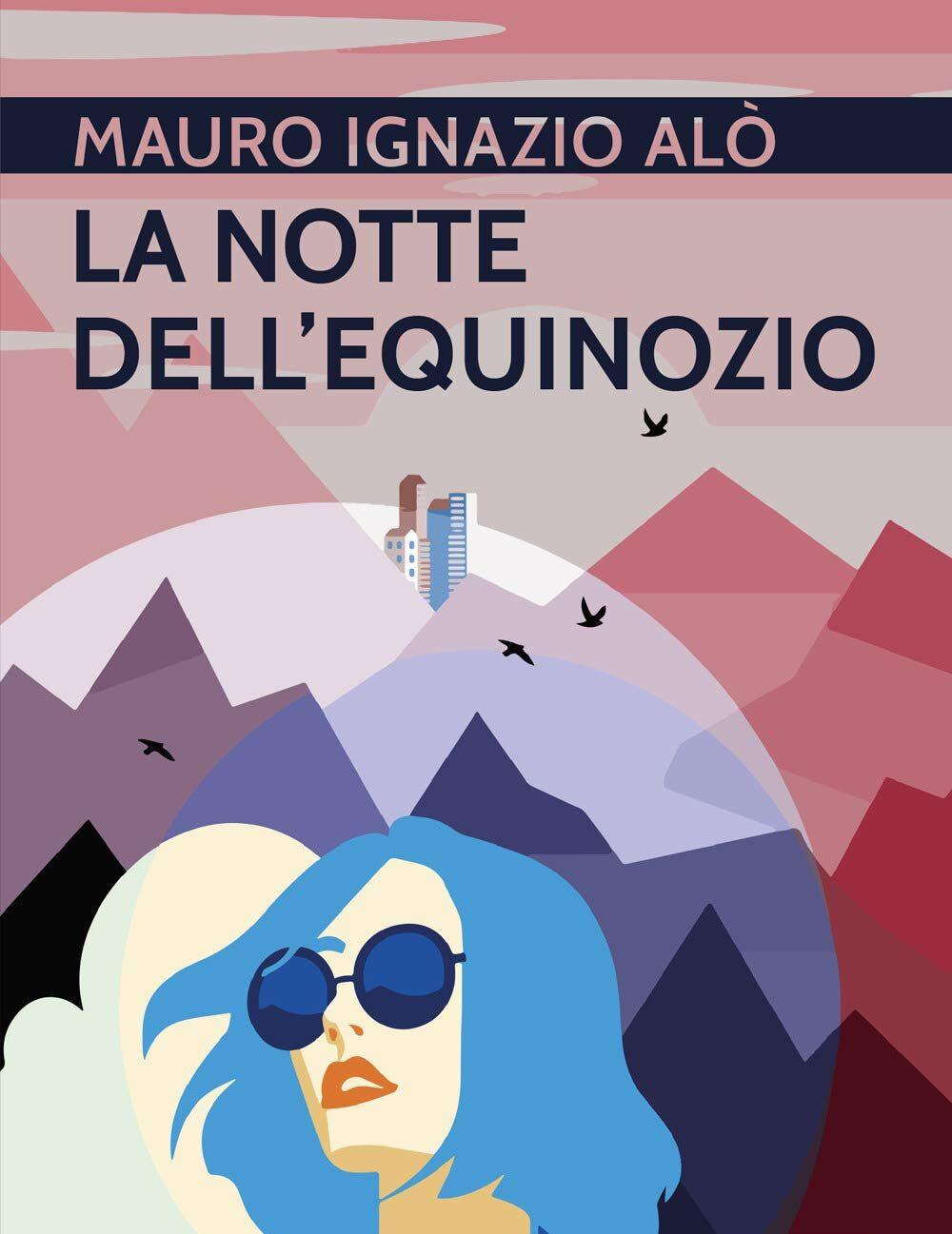 """""""La notte dell'equinozio"""", primo romanzo di Mauro Ignazio Alò"""