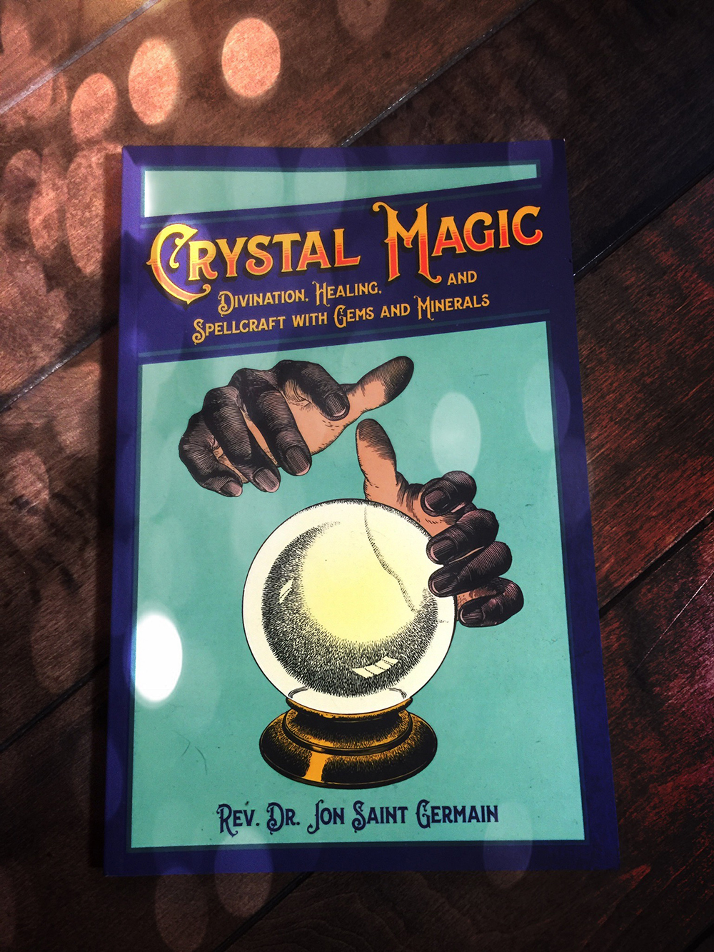 Crystal Magic: Divination, Healing, and Spellcraft with Gems and Minerals