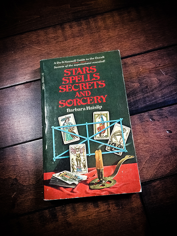 Stars Spells Secrets and Sorcery: A Do-It-Yourself Guide to the Occult