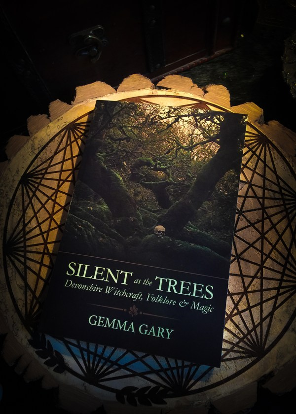 Silent as the Trees: Devonshire Witchcraft, Folklore & Magic
