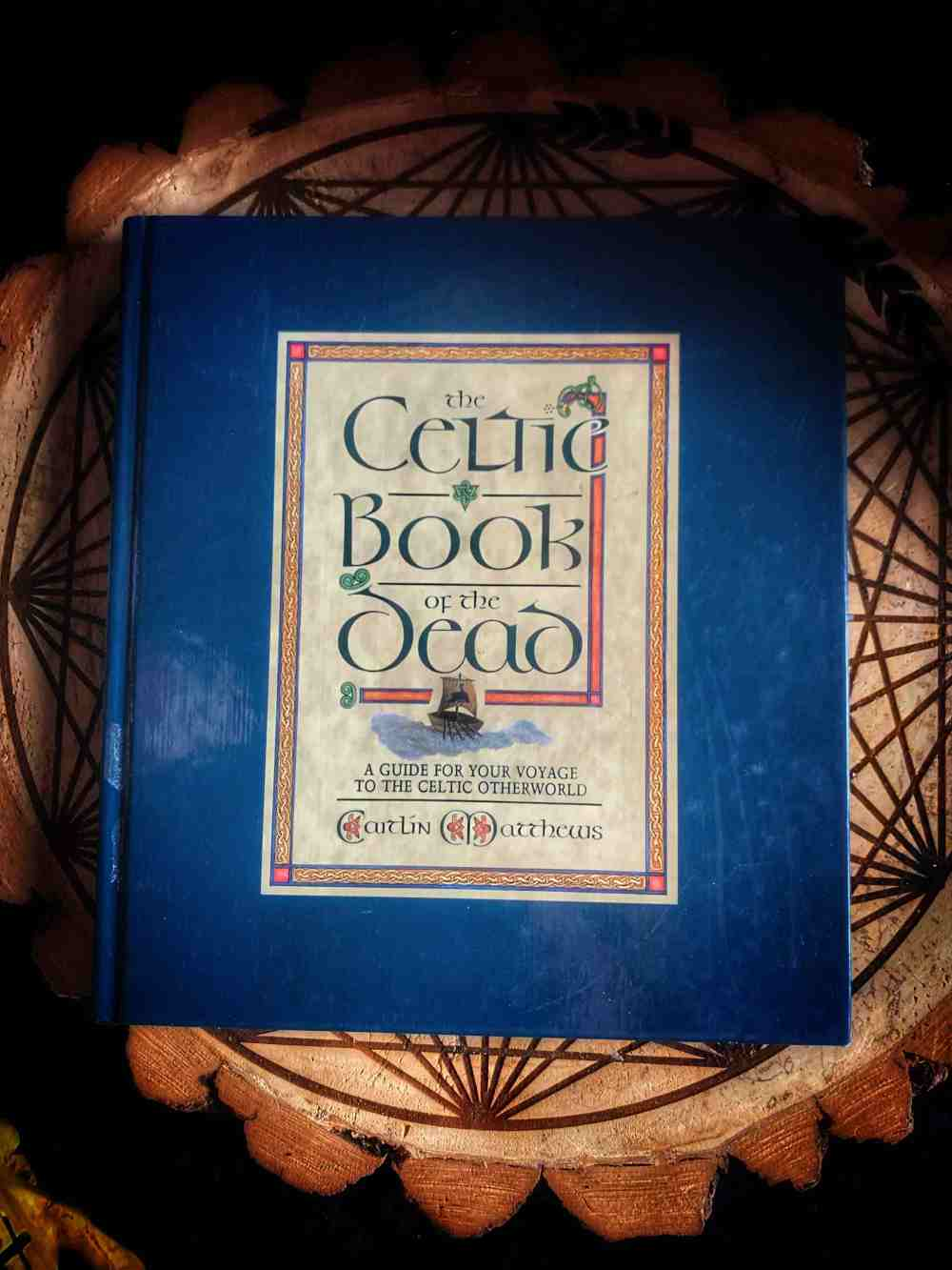 The Celtic Book of the Dead: A Guide for Your Voyage to the Celtic Otherworld Hardcover – 1992