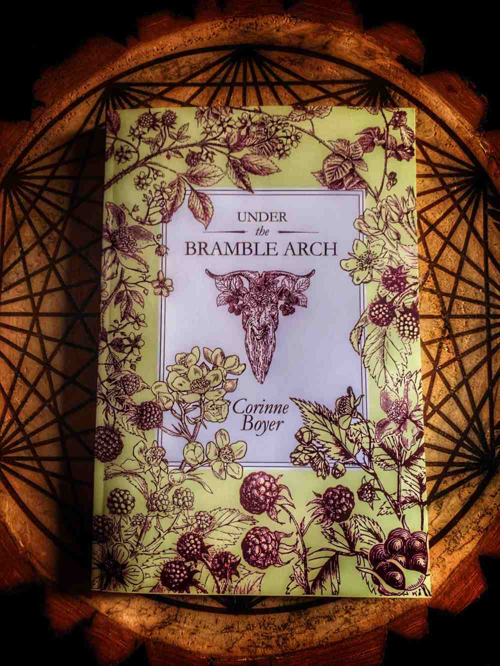 Under the Bramble Arch - A Folk Grimoire of Wayside Plant Lore and Practicum