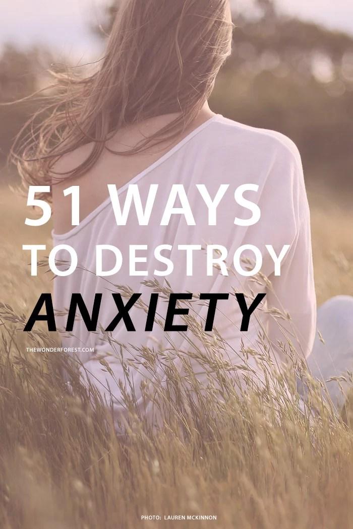 51 Ways to Destroy Anxiety (Wonder Forest.com)