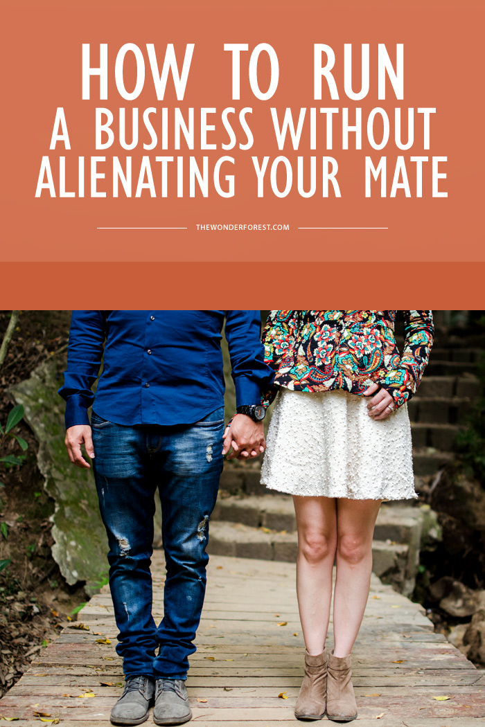 How to Run A Business Without Alienating Your Mate