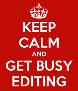 keep-calm-and-get-busy-editing