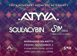 Get Down To ATYYA, Soulacybin, And 5AM Trio At Theta Movement's Showcase After Party!