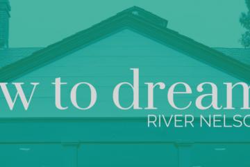 new-river-nelson-album-how-to-dream_6a5_thewordisbond.com