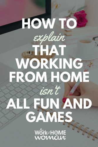 How To Explain That Working From Home Isn T All Fun And Games