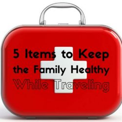 Five items to pack for every trip to keep your family healthy while traveling.