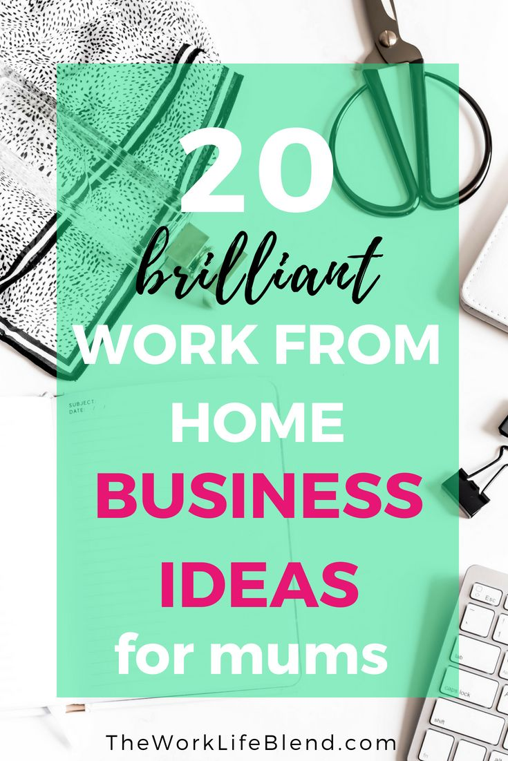 20 Brilliant Work From Home Ideas For Mums