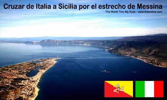 Estrecho de Mesina en Sicilia estrecho de messina Cruzar de Italia a Sicilia por el estrecho de Messina estrecho mesina