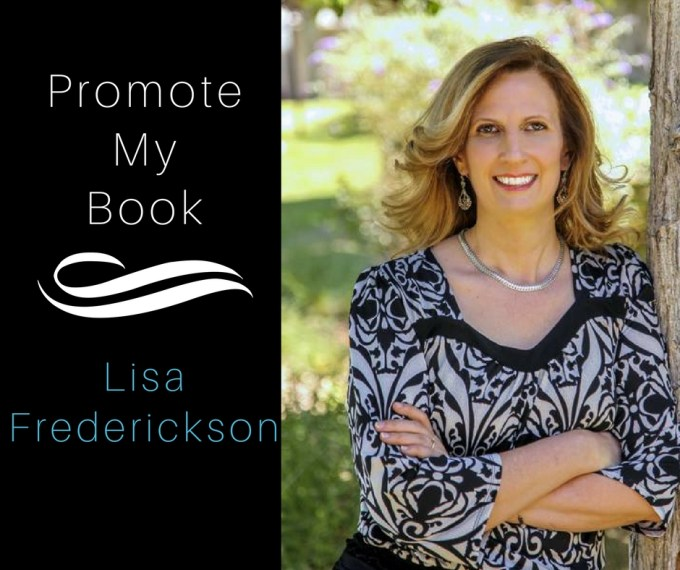 Market Your Book, Tips From The Write Coach, Marketing, How to market Your book, Lisa Frederickson, Promote My Book