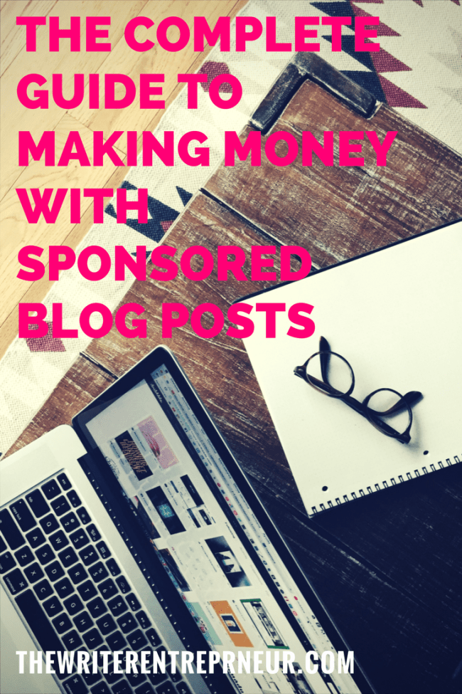 The Complete Guide to Making Money with Sponsored Blog Posts