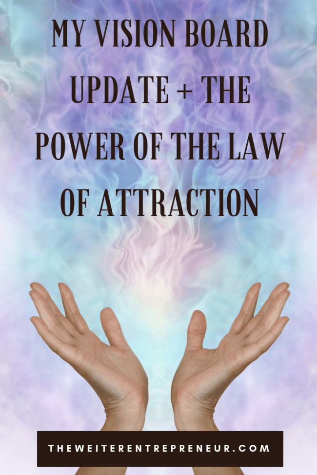 My Vision Board Update + The Power of the Law of Attraction
