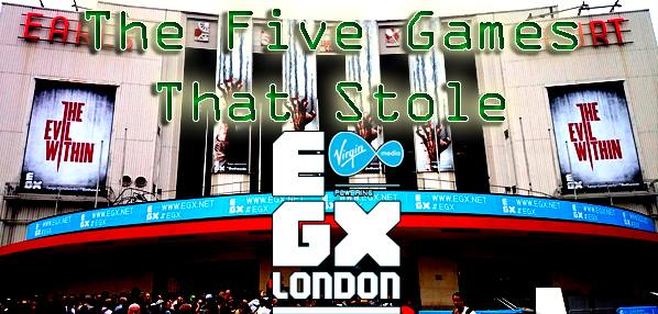 the five games that stole egx
