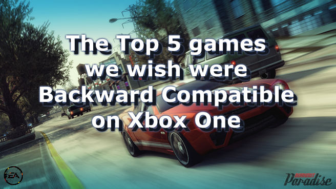 The Top 5 Games We Wish Were Backward Compatible On Xbox One