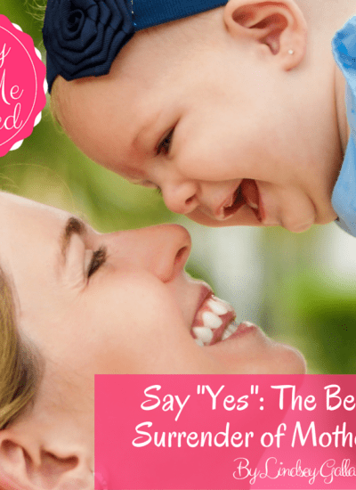 Say Yes: The Beautiful Surrender of Motherhood