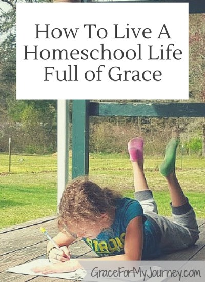 How To Live A Homeschool Life Full of Grace