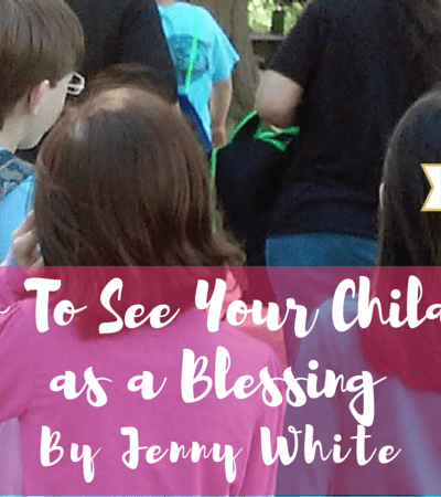 How to See Your Children as a Blessing
