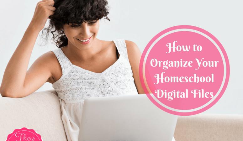How to Organize Your Homeschool Digital Files