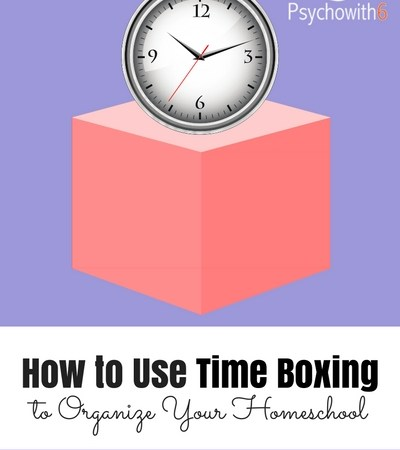 Organize Your Homeschool Time with Time Boxing