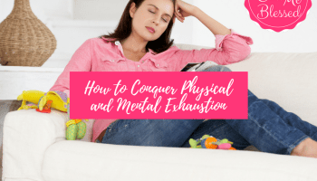 Physical and Mental Exhaustion