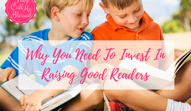 Why You Need To Invest In Raising Good Readers