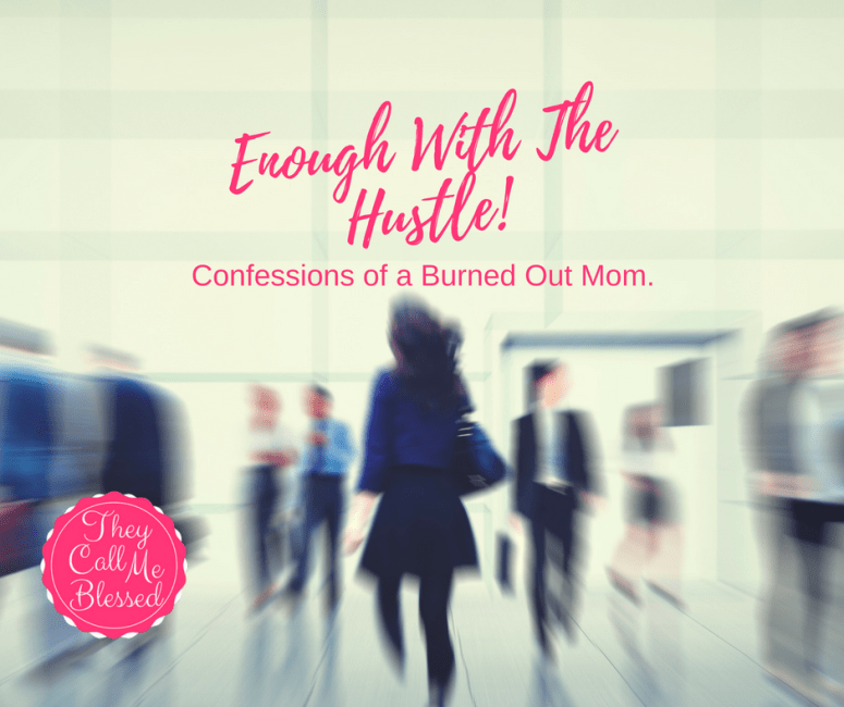 Here is the reality of this hustle culture. Hustle | exhaustion | overwhelmed mom | burned out mom | exhausted mom | busy lifestyle