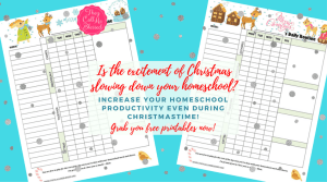 How To Increase Your Homeschool Productivity During Christmas (Free Printables!)