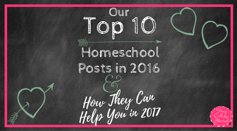 Top 10 Homeschool Posts in 2016 & How They Can Help You in 2017