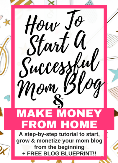 How To Start A Mom Blog Making Money From the Beginning