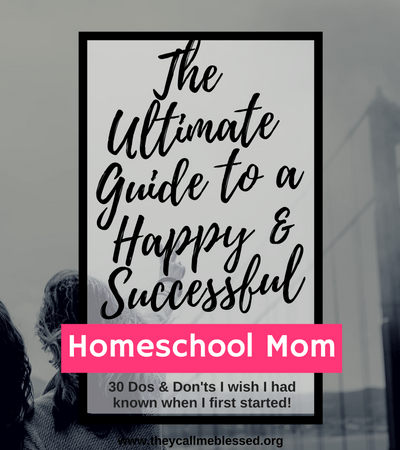 The Ultimate Guide To A HAPPY And Successful Homeschool Mom