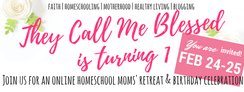 They Call Me Blessed Online Homeschool Mom's Retreat February 24-25 2017. Click on the banner to join the event on Facebook!