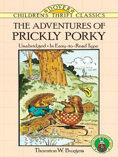 Burgess nature stories: The Adventures of Prickly Porky (Dover Children's Thrift Classics)
