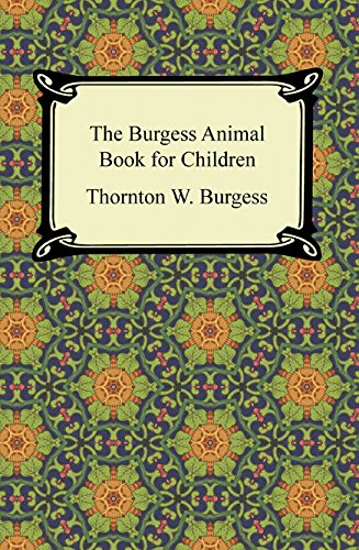 The Burgess Animal Book for Children (Illustrated)