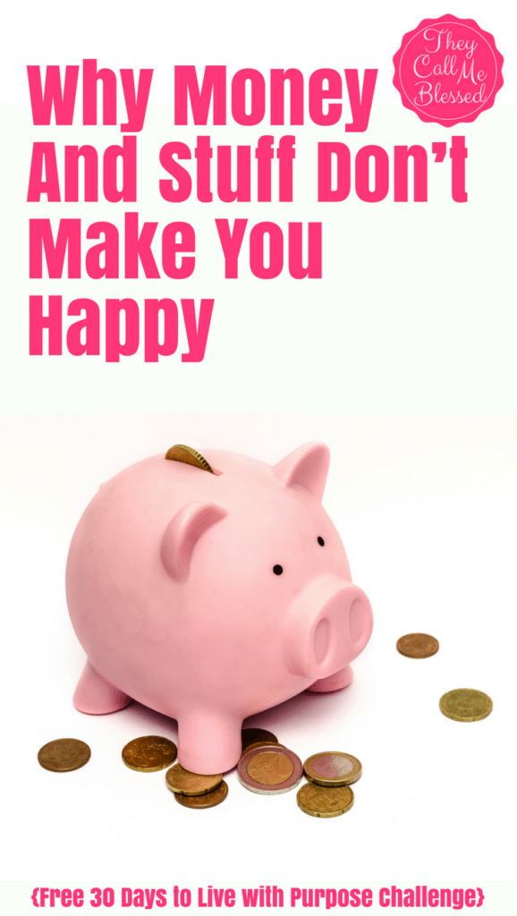 Why Money And Stuff Doesn't Make You Happy