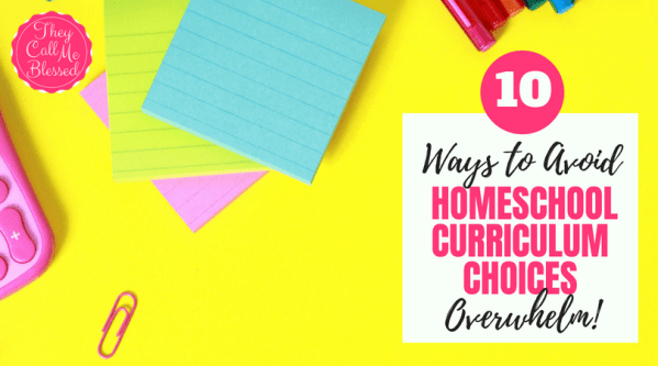 10 Ways to Avoid Homeschool Curriculum Choices Overwhelm