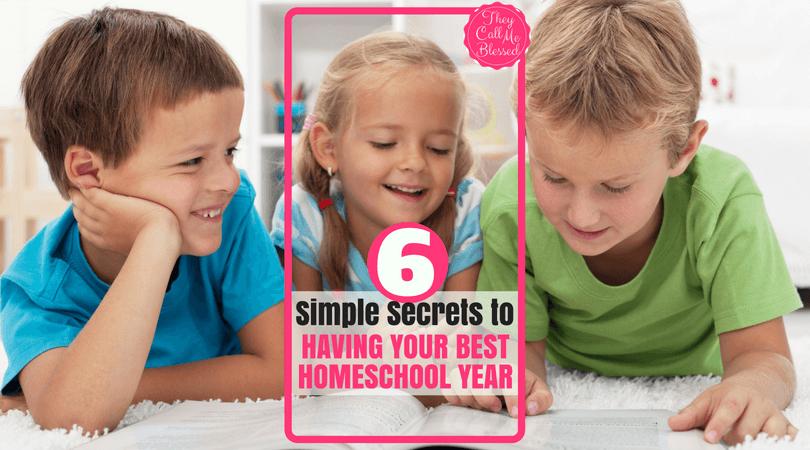 6 Simple Secrets to Having Your Best Homeschool Year