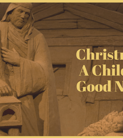Christmas, A Child, and Good News