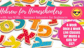 Hebrew for Homeschoolers 4-Week Summer Intensive for Beginners