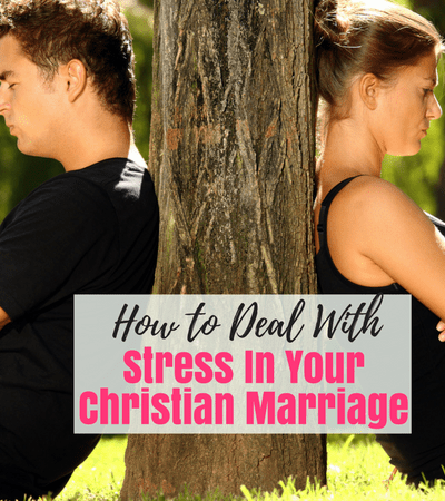 How to Deal with Stress in Your Christian Marriage