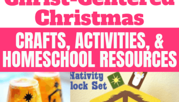 Christ-centered Christmas Crafts, Activities, & Homeschool Resources