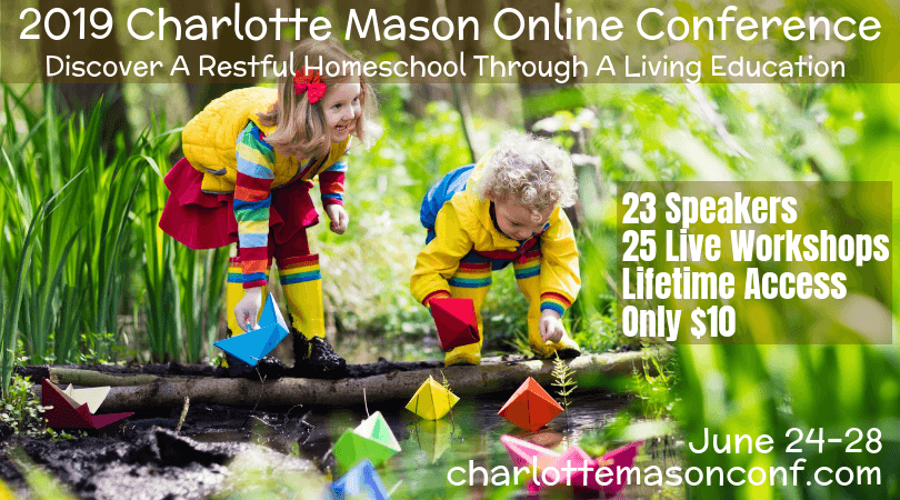 Learn all about a Charlotte Mason Education at our 1st Charlotte Mason Online Conference! June 24-28 Register at charlottemasonconf.com